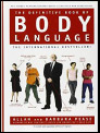 The Definitive Book of Body Language: The Hidden Meaning Behind People's Gestures and Expressions by Barbara Pease and Allan Pease
