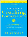 The Weekly Coaching Conversation (New Edition): A Business Fable about Taking Your Team's Performance and Your Career to the Next Level by Brian Souza