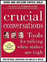 Crucial Conversations: Tools for Talking When Stakes Are High by Kerry Patterson and Joseph