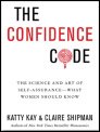 The Confidence Code by Katty Kay & Claire Shipman