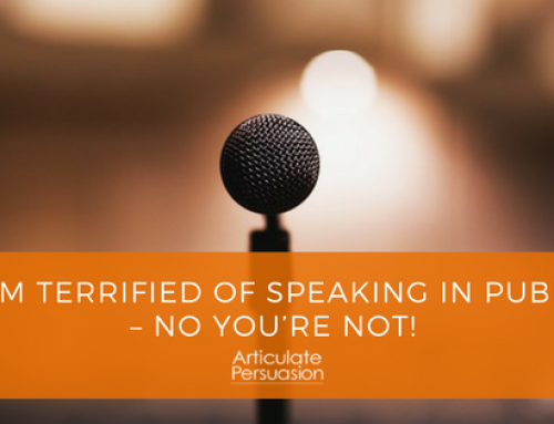 """""""I am terrified of speaking in public"""" – No you're not!"""