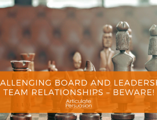 Challenging Board and Leadership Team Relationships – Beware!