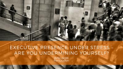 Exective Presence Under Stress