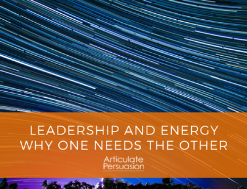 Leadership and Energy – Why one needs the other