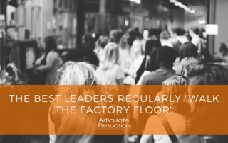 Best Leaders Regularly Walk The Factory Floor